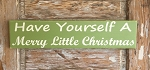 Have Yourself A Merry Little Christmas.  Wood Sign